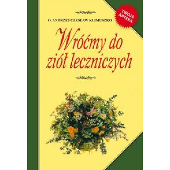 Wróćmy do ziół leczniczych Andrzej Klimuszko